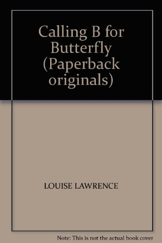 Calling-B-for-Butterfly-Paperback-originals-Louise-Lawrence