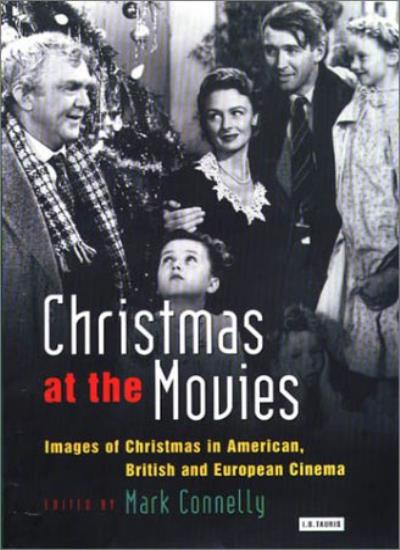 Christmas At The Movies: Images Of Christmas In American, British And European,